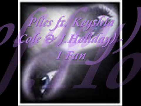 Plies ft. Keyshia Cole & J.Holiday) - 1 Fan