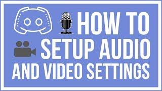Discord Basics: How To Setup Audio and Video Settings