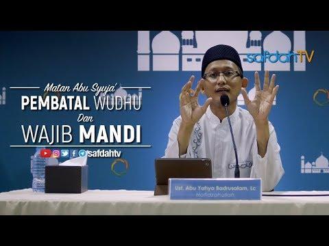 Kitab Matan Abu Syuja': Pembatal Wudhu Dan Wajib Mandi - Ustadz Badru Salam, Lc
