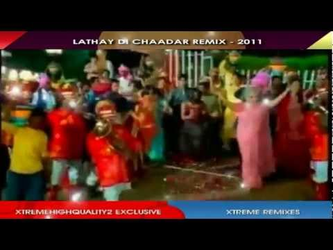 LATHE  LATHAY DI CHAADAR REMIX  LYRICS  - 2011 - XTREME REMIXES...