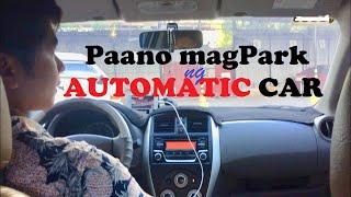 Paano MagPARK ng Automatic Car
