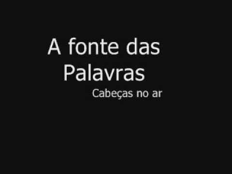 Cabecas No Ar - A Fonte Das Palavras