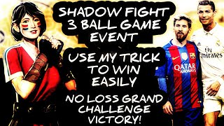 Shadow Fight 3 OFFICIAL New Ball Game Event Grand Challenge (FIFA 2018 FT) How to Beat Champion