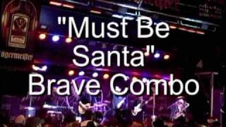 Watch Brave Combo Must Be Santa video