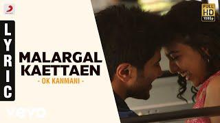 OK Kanmani - Malargal Kaettaen Lyric Video   A.R. Rahman, Mani Ratnam