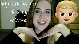 My little Brother does the voiceover for my everyday makeup routine
