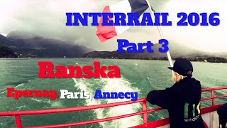 InterRail 2016 I Part 3 I Ranska, Epernay, Paris, Annecy