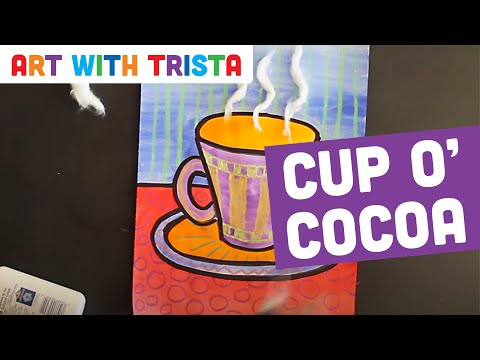 Art With Trista - Cup O' Cocoa - Step By Step