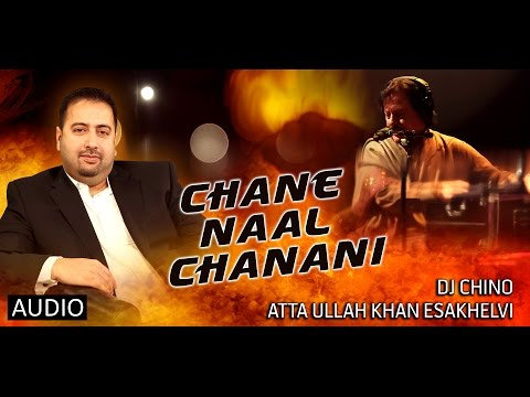 CHANE NAAL CHANANI - FULL SONG - DJ CHINO FT. ATTA ULLAH KHAN...