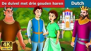 De duivel met drie gouden haren  | The Devil With 3 Golden Hairs Story in Dutch | Dutch Fairy Tales