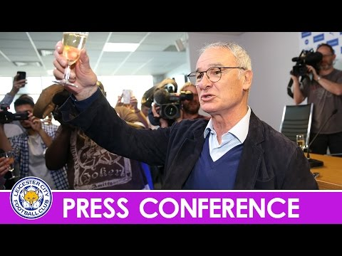 Press Conference | Claudio Ranieri Proud Of His Title Winning Players