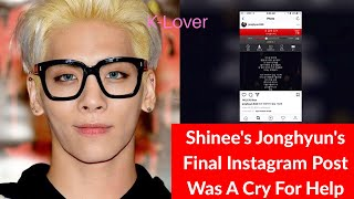 Download Lagu Shinee's Jonghyun Final Post On Instagram Was A Cry For Help!! Gratis STAFABAND