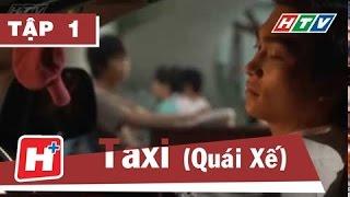 Taxi - Tập 01 | Phim Hành Động Việt Nam Đặc Sắc Hay Nhất