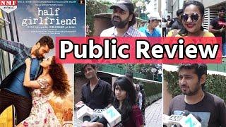 Public Review Of Movie 'Half Girlfriend'    Shraddha Kapoor , Arjun Kapoor