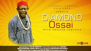 Diamond Ossai Nigerian Igbo Movie [Part 1] - Sequel to Oso Ossai & Saint Ossai