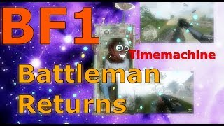 The return of BATTLEMAN - Battlefield 1 funny moments