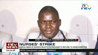 Kenya Union of Nurses reacts to president's return to work directive