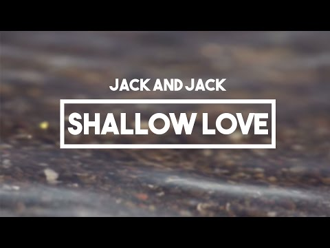 Jack And Jack - Shallow Love