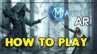 HOW TO PLAY MAGUSS: BRAND NEW AR GAME - AVAILABLE ON ANDROID AND IOS NOW