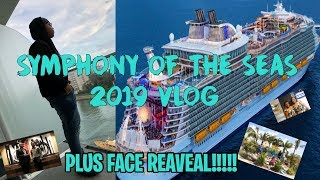 ROYAL CARIBBEAN SYMPHONY OF THE SEAS 2019 VLOG!! | LARGEST CRUISE SHIP IN THE WORLD!!! | FACE REVEAL