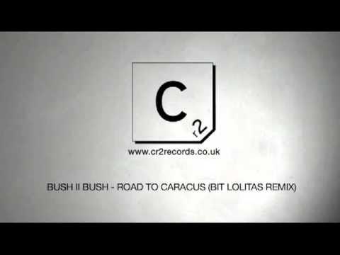 Bush II Bush - Road To Caracus (Bit Lolitas Remix)