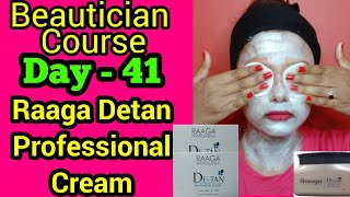 How to Remove Tan Using RAAGA DETAN BLEACH  || Beautician Course, Day - 41 || Neha Beauty Hub