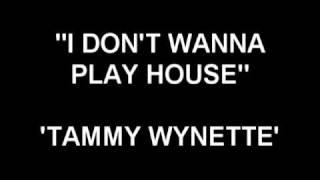 Watch Tammy Wynette I Dont Wanna Play House video