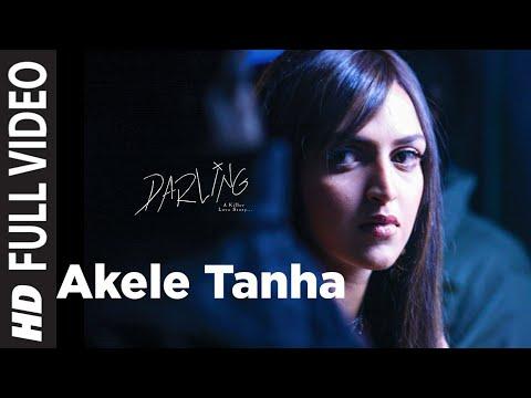 Akele Tanha (Full Song) Film - Darling