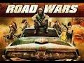 Road Wars (2015) With Chloe Farnworth, John Freeman, Cole Parker Movie