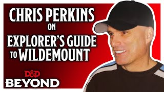 Chris Perkins reveals his thoughts on The Explorer's Guide to Wildemount