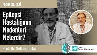 Epilepsi Hastalığının Nedenleri Nelerdir?  - Nöroloji Uzmanı Sultan Tarlacı