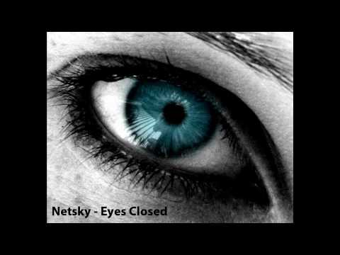 Netsky - Eyes Closed