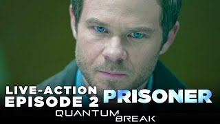 Quantum Break – Live Action Show [Episode 2: Prisoner] Walkthrough/Gameplay Part 9 - XB1