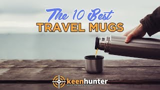 Travel Mug: Top 10 Best Travel Mugs Video Reviews (2019 NEWEST)