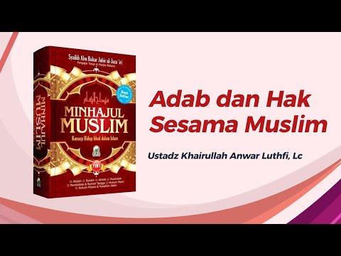 Adab dan Hak Sesama Muslim #14 - Ustadz Khairullah Anwar Luthfi