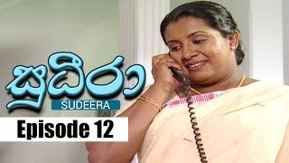Sudeera - Episode 12 | 24 - 01 - 2020