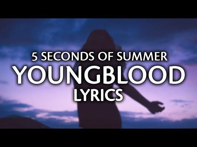 5 Seconds Of Summer - Youngblood Lyrics  Lyric Video