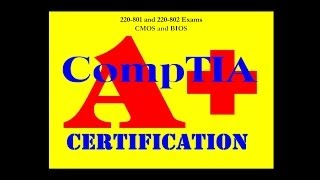 CompTIA A+ 220-801 220-802 1.1 CMOS and BIOS Performance Based Questions Answers Practice VCE