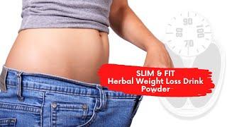 SLIM & FIT HERBAL WEIGHT LOSS DRINK POWDER | NATURAL WEIGHT LOSS DRINK POWDER