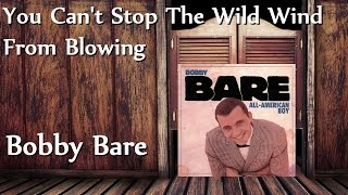 Watch Bobby Bare You Cant Stop The Wild Wind From Blowing video