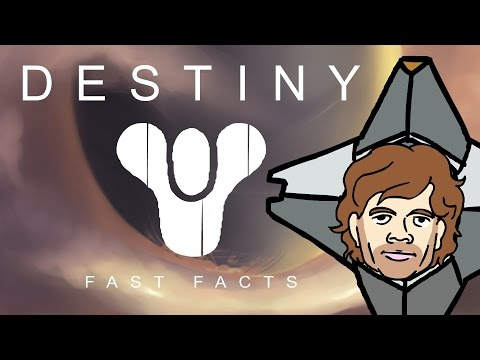 Destiny - FAST FACTS!