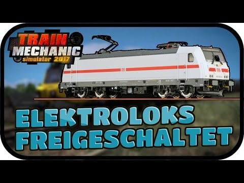 ELEKTROLOKS REPARIEREN - TRAIN MECHANIC SIMULATOR 2017#007 ★ Lets Play TMS 2017 Deutsch