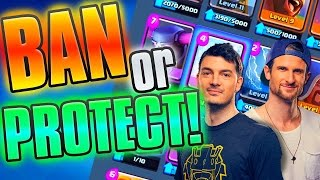 "Clash Royale ""BAN or PROTECT"" Challenge!"