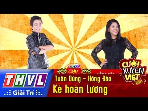 THVL | Cười xuyên Việt 2016 - Tập 4: Kẻ hoàn lương - Tuấn Dũng, Hồng Đào
