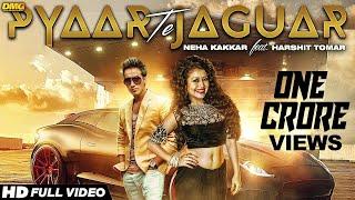 download lagu Pyaar Te Jaguar  Neha Kakkar Ft. Harshit Tomar gratis