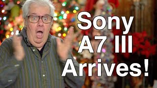 Sony A7 III Camera Arrives - Peter Gregg
