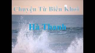 Ha Thanh-Chuyện Từ Biển Khơi-Song Ngoc Hoai Linh-LiênNhu