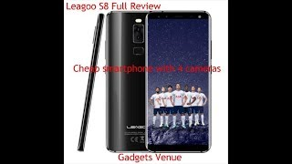 Leagoo S8 Full Review - Cheap smartphone with 4 cameras - Gadgets Venue