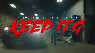 "Poundside Pop - ""KEEP IT G"" (Official Music Video) PROD by: IKEBEATZ & TUNJI IGE"