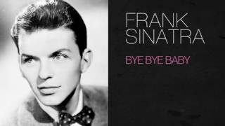 Watch Frank Sinatra Bye Bye Baby video